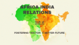 India-Africa: Mapping Trade and Bilateral Partnerships